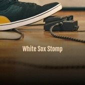 White Sox Stomp von Various Artists