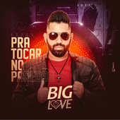 Pra Tocar No Paredão 2021 by Big Love