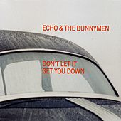 Dont Let It Get You Down by Echo and the Bunnymen