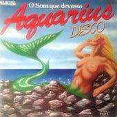 Aquarius Disco - O Som Que Devasta by Vários Artistas