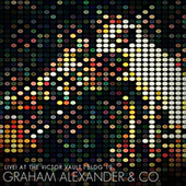 Live! At The Victor Vault, Bldg. 19 by Graham Alexander