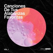 Canciones De Tus Alabanzas Vol. 1 by Worship Together