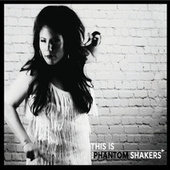 This Is the Phantom Shakers by The Phantom Shakers