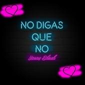 No Digas Que No by YoungBlackx