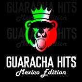 Guaracha Hits (Mexico Edition) de Varios Artistas