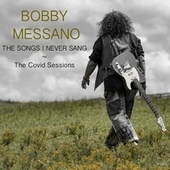 The Songs I Never Sang: The Covid Sessions de Bobby Messano