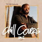 Chill Covers, Vol. 1 by Tim Reynolds