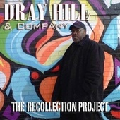 Dray Hill & Company: The Recollection Project de Dray Hill