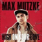 High On Your Love von Max Mutzke