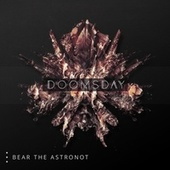 Doomsday by Bear the Astronot