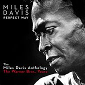 Perfect Way: The Miles Davis Anthology - The Warner Bros. Years von Miles Davis