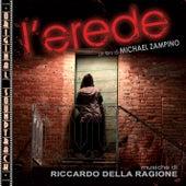 O.S.T. L'erede von Riccardo Della Ragione