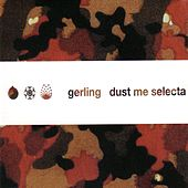 Dust Me Selecta by Gerling