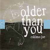 Older Than You von Eskimo Joe