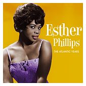 The Leopard Lounge Presents - Esther Phillips The Atlantic Years de Esther Phillips