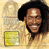 Challenges von Tarrus Riley
