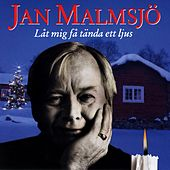 Jan Malmsjö - Låt mig få tända ett ljus by Jan Malmsjö
