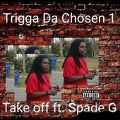Take off de Triggadachosen1