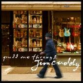 Pull Me Through de Jim Cuddy