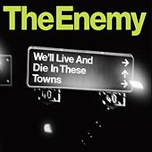 We'll Live and Die In These Towns de The Enemy