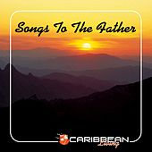 Songs To The Father von Various Artists