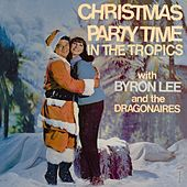 Christmas Party Time In The Tropics de Byron Lee & The Dragonaires