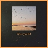 Since you left by Various Artists