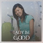 Lady Be Good by Various Artists