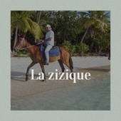 La zizique by Various Artists