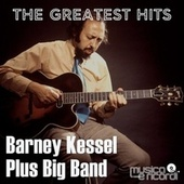 The Greatest Hits by Barney Kessel
