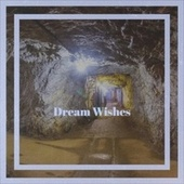 Dream Wishes by Various Artists