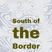 South of the Border de Various Artists