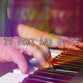 20 Jazz and Juice von Peaceful Piano