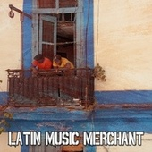Latin Music Merchant by Instrumental