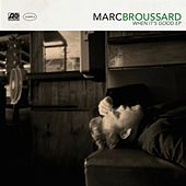 When It's Good EP by Marc Broussard