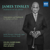 James Tinsley: Portrait of an Artist - Transcriptions and Traditionals for Trumpet and Piano by James Tinsley