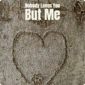 Nobody Loves You But Me by Various Artists