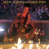 Man With the Golden Pen von The Loyal