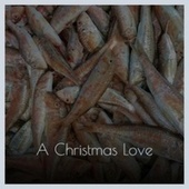 A Christmas Love by Various Artists