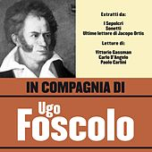 In compagnia di Ugo Foscolo by Various Artists