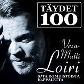 Täydet 100 by Vesa-Matti Loiri