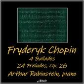Chopin: 4 Ballades - 24 Preludes, Op.28 by Arthur Rubinstein