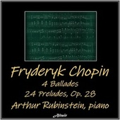 Chopin: 4 Ballades - 24 Preludes, Op.28 de Arthur Rubinstein