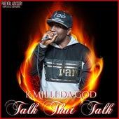 Talk That Talk by K.Milli Da God
