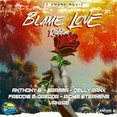 Blame Love Riddim by Various Artists