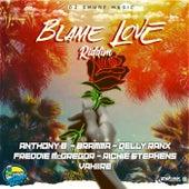 Blame Love Riddim von Various Artists