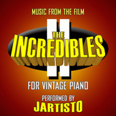 Incredibles 2 (Music from the Film for Vintage Piano) von Jartisto
