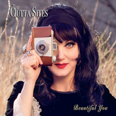 Beautiful You by The Outta Sites