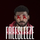 Free Sleeze by Luh Greazy
