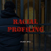 Racial Profiling by Sylabil Spill